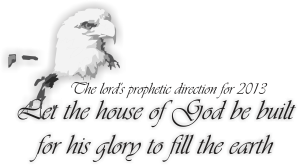 2013, time to arise and build the house of God
