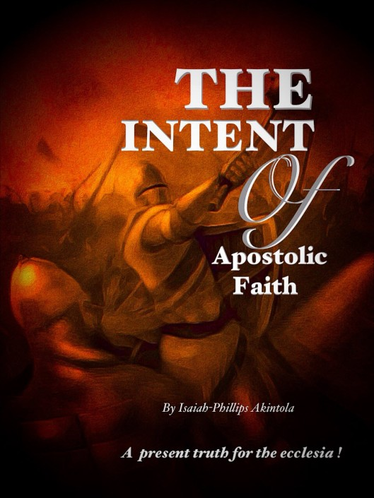 the intent of apostolic faith
