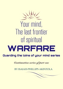 Your mind, the last frontier of spiritual warfare