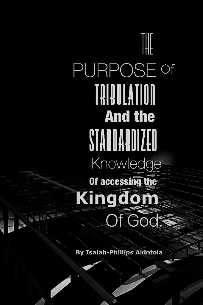 The purpose of tribulation and the standardized knowledge of accessing the kingdom of God